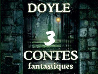 3 contes fantastiques d'Arthur Conan Doyle