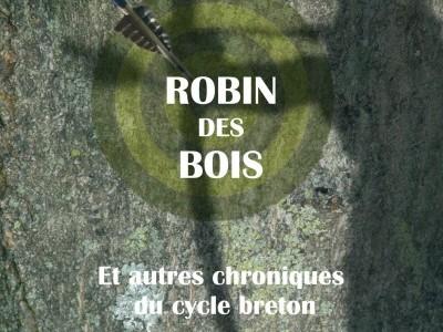 Robin des Bois, hors-la-loi éternel