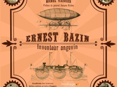 Ernest Bazin, inventeur angevin, sort de l'oubli…