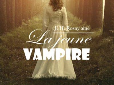 Vient de paraître : La jeune vampire, de J.-H. Rosny aîné