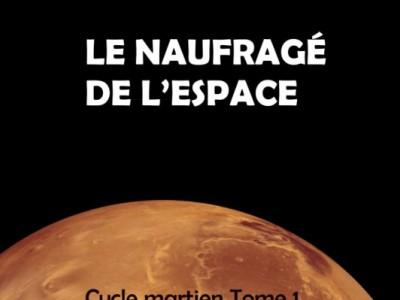 Le naufragé de l'espace : Les preuves de l'aventure martienne de Robert Darvel
