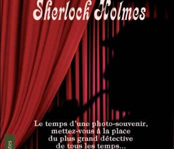 Soyez Sherlock Holmes