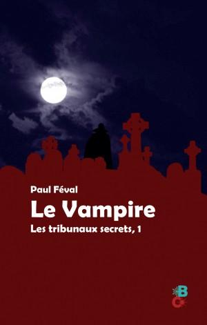Le Vampire, de Paul Féval